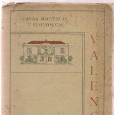 Libros antiguos: ARQUITECTURA ,CASAS MODESTAS Y ECONOMICAS, VALENCIA OCTUBRE 1930. Lote 72705691