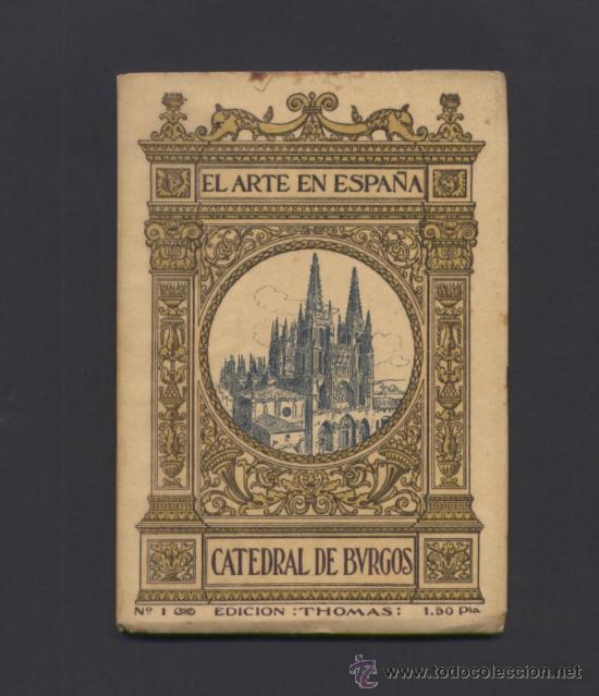 EL ARTE EN ESPAÑA. CATEDRAL DE BURGOS. (Libros Antiguos, Raros y Curiosos - Bellas artes, ocio y coleccion - Arquitectura)