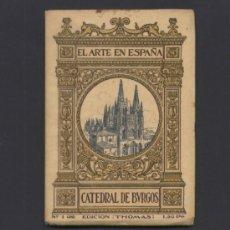 Libros antiguos: EL ARTE EN ESPAÑA. CATEDRAL DE BURGOS.. Lote 72763367