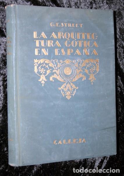 LA ARQUITECTURA GOTICA EN ESPAÑA - STREET - CON GRABADOS (Libros Antiguos, Raros y Curiosos - Bellas artes, ocio y coleccion - Arquitectura)