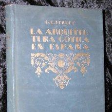 Libros antiguos: LA ARQUITECTURA GOTICA EN ESPAÑA - STREET - CON GRABADOS. Lote 73716475