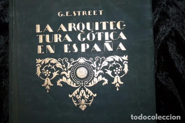 Libros antiguos: LA ARQUITECTURA GOTICA EN ESPAÑA - STREET - con GRABADOS - Foto 6 - 73716475