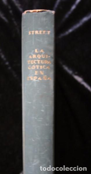 Libros antiguos: LA ARQUITECTURA GOTICA EN ESPAÑA - STREET - con GRABADOS - Foto 7 - 73716475