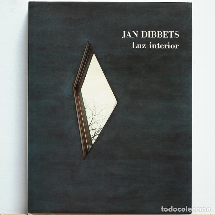 JAN DIBBETS - LUZ INTERIOR : OBRAS SOBRE ARQUITECTURA, 1969-1990 (Libros Antiguos, Raros y Curiosos - Bellas artes, ocio y coleccion - Arquitectura)