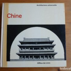 Libros antiguos: CHINE PIRAZZOLI - T'SERSTEVEN, MICHÈLE EDITORIAL: OFFICE DU LIVRE - COLL. ARCHITECTURE UNIVERSELLE. Lote 75030599