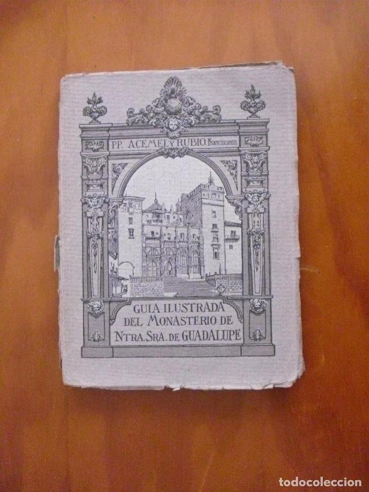 L-022 GUIA ILUSTRADA DEL MONASTERIO DE NTRA. SRA. GUADALUPE 1927 THOMAS .BARCELONA (Libros Antiguos, Raros y Curiosos - Bellas artes, ocio y coleccion - Arquitectura)