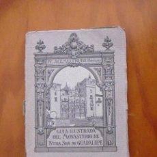 Libros antiguos: L-022 GUIA ILUSTRADA DEL MONASTERIO DE NTRA. SRA. GUADALUPE 1927 THOMAS .BARCELONA. Lote 75492967