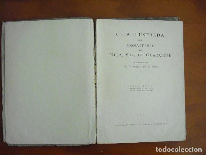 Libros antiguos: L-022 GUIA ILUSTRADA DEL MONASTERIO DE NTRA. SRA. GUADALUPE 1927 THOMAS .BARCELONA - Foto 2 - 75492967