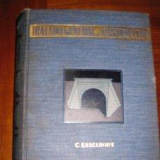 Libros antiguos: LIBRO TRATADO GENERAL DE CONSTRUCCION . OBRAS PUBLICAS II . C. ESSELBORN . 1929 PUENTES , CANALES. Lote 77551109
