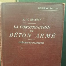 Libros antiguos: LA CONSTRUCTION EN BÉTON ARMÉ,THÉORIE ET PRATIQUE. A.V.MAGNY.CON PLANOS E ILUSTRACIONES.EN FRANCÉS. . Lote 80224217