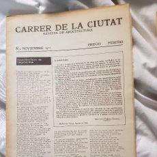 Libros antiguos: CARRER DE LA CIUTAT - REVISTA DE ARQUITECTURA - NUMERO 0 (NOVIEMBRE 1977). Lote 83228608