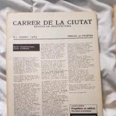 Libros antiguos: CARRER DE LA CIUTAT - REVISTA DE ARQUITECTURA - NUMERO 1 (ENERO 1978). Lote 83229540
