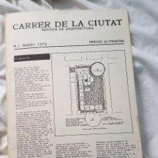Libros antiguos: CARRER DE LA CIUTAT - REVISTA DE ARQUITECTURA - NUMERO 2 (MARZO 1978). Lote 83230024