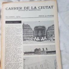 Libros antiguos: CARRER DE LA CIUTAT - REVISTA DE ARQUITECTURA - NUMERO 6 (ENERO 1979). Lote 83232020