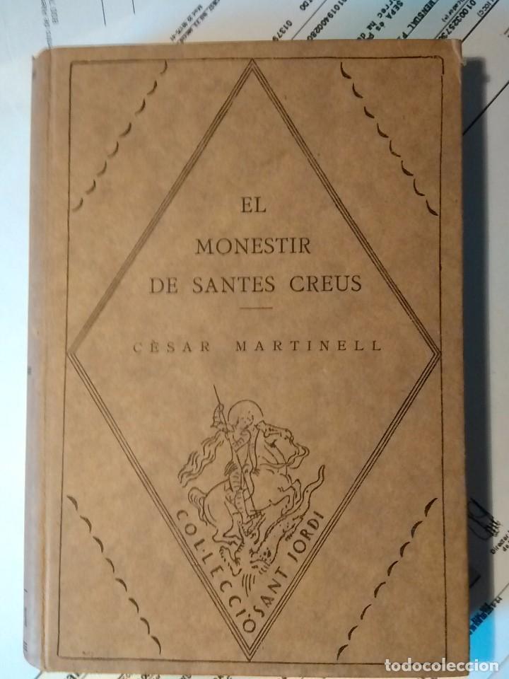 EL MONESTIR DE SANTES CREUS (Libros Antiguos, Raros y Curiosos - Bellas artes, ocio y coleccion - Arquitectura)