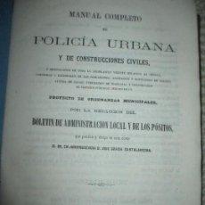 Libros antiguos: MANUAL COMPLETO DE POLICÍA URBANA Y DE CONSTRUCCIONES CIVILES, POR JOSÉ GARCÍA CANTALAPIEDRA, 1863. Lote 84964496