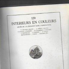 Libros antiguos: 120 INTÉRIEURS EN COULEURS. PARIS : LIB. D' ARCHITECTURE R. DUCHER, S.A. 30X25 CM. VI P. + 120 LAM.. Lote 85158324