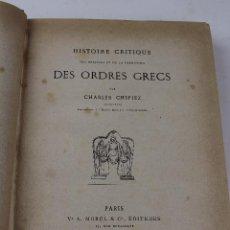 Libros antiguos: L- 1607. HISTOIRE CRITIQUE DES ORIGINES ET DE LA FORMATION DES ORDRES GRECS, C.CHIPIEZ, 1876.. Lote 85274896