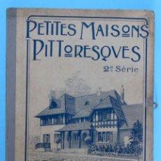 Libros antiguos: PETITES MAISONS PITTORESQUES. 2E SÉRIE. LIBRARIE D'ART & D'ARCHITECTURE R. DUCHER - PARIS, S/F. Lote 85616516