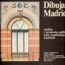 Libros antiguos: ARQUITECTURA- DIBUJAR MADRID-ANÁLISIS Y PROPUESTAS GRÁFICAS SOBRE ARQUITECTURA MADRILEÑA. Lote 85896032