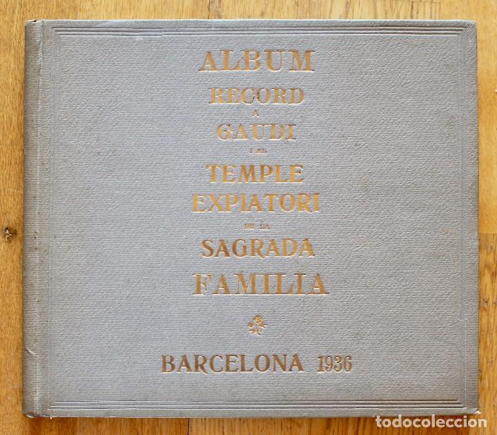 ALBUM RECORD A GAUDI I EL TEMPLE EXPIATORI DE LA SAGRADA FAMILIA 1936 (Libros Antiguos, Raros y Curiosos - Bellas artes, ocio y coleccion - Arquitectura)