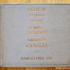 Libros antiguos: ALBUM RECORD A GAUDI I EL TEMPLE EXPIATORI DE LA SAGRADA FAMILIA 1936. Lote 85901608