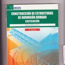 Libros antiguos: CONSTRUCCIÓN DE ESTRUCTURAS DE HORMIGÓN ARMADO. EDIFICACIÓN. PUBLICACIONES DELTA.. Lote 87172656