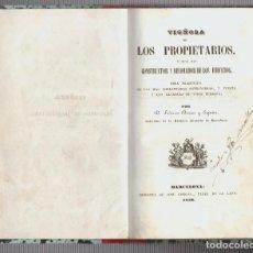 Libros antiguos: BARCELONA 1858.VIGÑOLA DE LOS PROPIETARIOS O GUIA DEL CONSTRUCTOR Y DECORADOR DE LOS EDIFICIOS. Lote 91239385