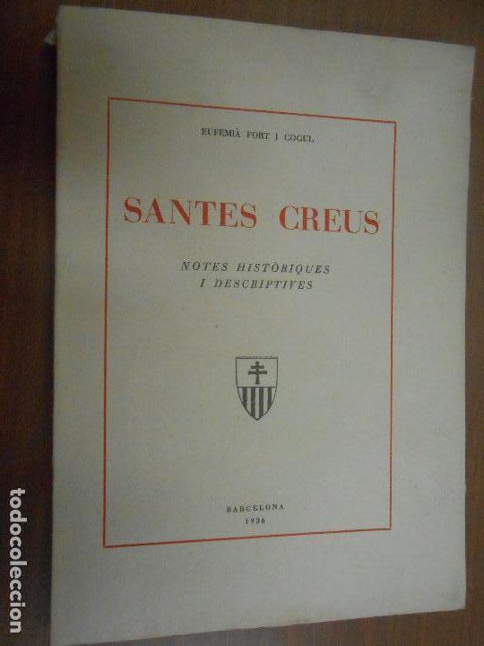 EUFEMIA FORT I COGUL SANTES CREUS NOTES HISTORIQUES I DESCRIPTIVES BARCELONA 1936 (Libros Antiguos, Raros y Curiosos - Bellas artes, ocio y coleccion - Arquitectura)