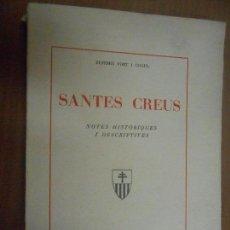 Libros antiguos: EUFEMIA FORT I COGUL SANTES CREUS NOTES HISTORIQUES I DESCRIPTIVES BARCELONA 1936. Lote 91339865
