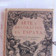 Libros antiguos: ARTE Y DECORACION ES ESPAÑA, ARQUITECTURA ARTE DECORATIVO, TOMO VI, CASELLAS MONCANUT EDITOR. Lote 93170405