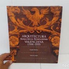 Libros antiguos: ARQUITECTURA RENACENTISTA / RENAIXENTISTA VALENCIANA (1500-1570). Lote 93821430