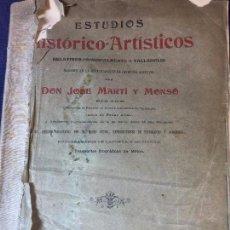 Libros antiguos: ESTUDIOS HISTORICOS ARTISTICOS JOSÉ MARTI MONSÓ FIRMA AUTOR DEDICADO 1899-1901 VALLADOLID. Lote 94488458