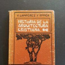 Libros antiguos: HISTORIA DE LA ARQUITECTURA CRISTIANA POR VICENTE LAMPEREZ Y ROMEA 1904. Lote 94494290