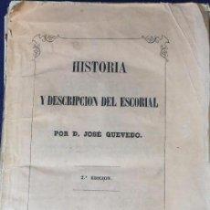 Libros antiguos: HISTORIA Y DESCRIPCIÓN DEL ESCORIAL JOSÉ QUEVEDO CANÓNIGO BADAJOZ 2ª EDICIÓN MADRID 1854. Lote 94634715