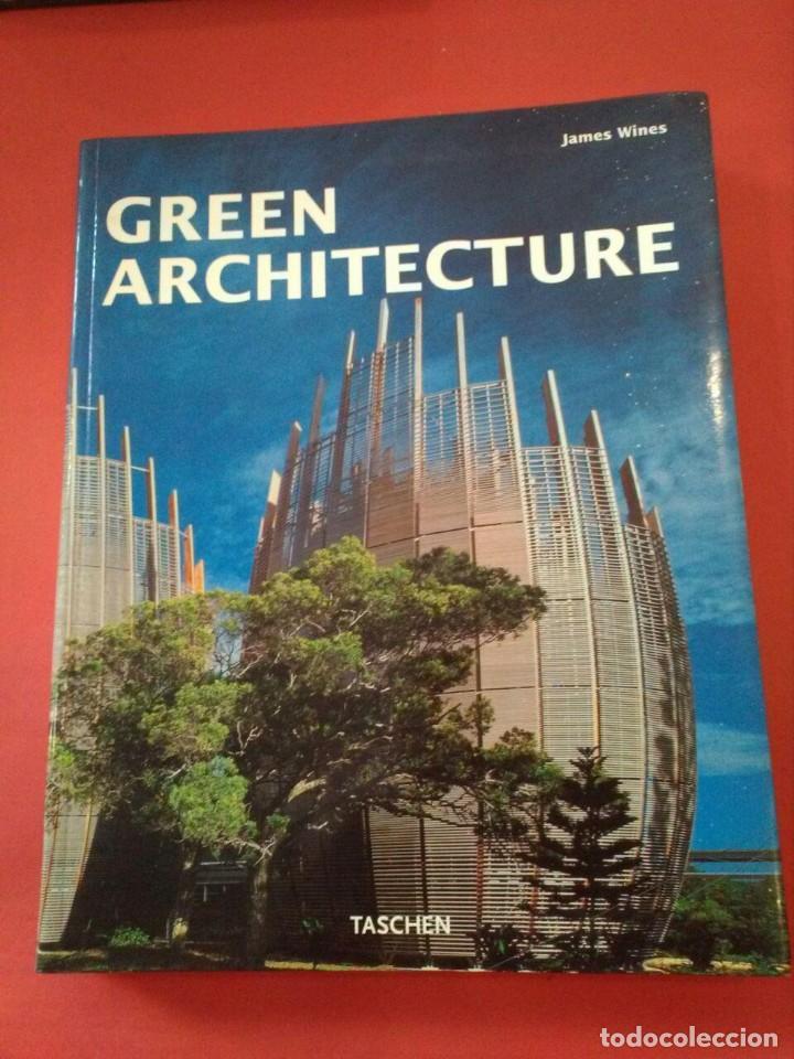 GREEN ARCHITECTURE - JAMES WINES (Libros Antiguos, Raros y Curiosos - Bellas artes, ocio y coleccion - Arquitectura)