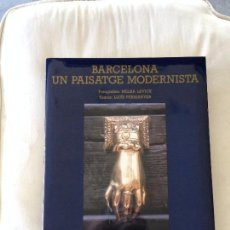 Libros antiguos: BARCELONA UN PAISATGE MODERNISTA. LLUIS PERMANYER.. Lote 95181023