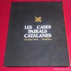Libros antiguos: LES CASES PAIRALS CATALANES - CATALÀ. Lote 98653383