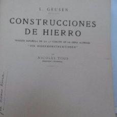 Libros antiguos: CONSTRUCCIONES DE HIERRO DE L. GEUSEN AÑO 1926. Lote 98813499