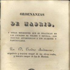 Libros antiguos: + ORDENANZAS DE MADRID 1844 TEODORO ARDEMANS. Y OTRAS QUE SE PRACTICAN EN TOLEDO Y SEVILLA.. Lote 100423807