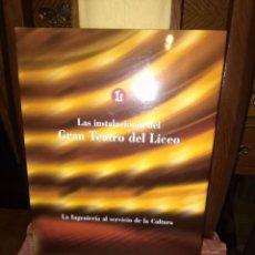Libros antiguos: LAS INSTALACIONES DEL TEATRO DEL LICEO.LA INGENIERÍA AL SERVICIO DE LA CULTURA.. Lote 101326607