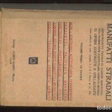 Libros antiguos: MANUFATTI STRADALI. ING. E. MIOZZI. Lote 101396999