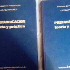 Libros antiguos: PREFABRICACIÓN TEORICA PRÁCTICA. Lote 101620763