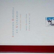 Libros antiguos: INGIENERIA ESPAÑOLA EN ULTRAMAR. Lote 101753763