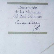 Libros antiguos: DESCRIPCIÓN DE LAS MAQUINAS DEL REAL GABINETE. Lote 101904503
