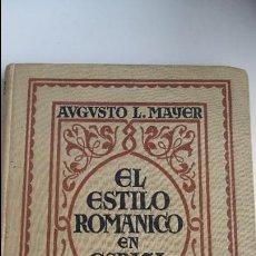 Libros antiguos: EL ESTILO ROMANICO EN ESPAÑA. AUGUSTO L MAYER. ESPASA CALPE. 1º EDICION 1931. W. Lote 102148323
