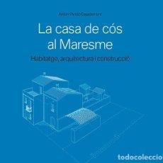Libros antiguos: LA CASA DE CÓS AL MARESME. Lote 207095248