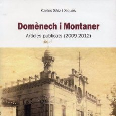 Libros antiguos: DOMÈNECH I MONTANER. ARTICLES PUBLICATS. Lote 102365011