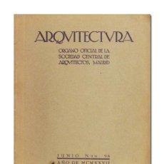 Libros antiguos: ARQUITECTURA. NÚM. 98, JUNIO 1927 (REVISTA ÓRGANO OFICIAL DE LA SOCIEDAD CENTRAL DE ARQUITECTOS. Lote 102597011