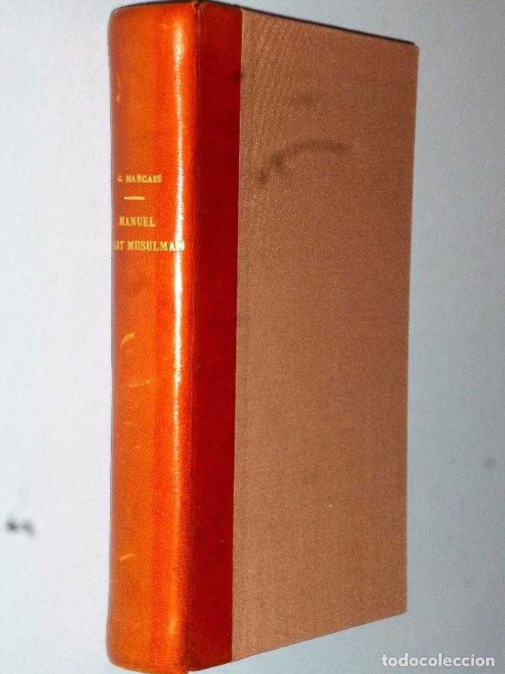 MANUEL D´ART MUSULMAN.TOME I.- L´ARCHITECTURE DU IX AU XII SIÈCLE (Libros Antiguos, Raros y Curiosos - Bellas artes, ocio y coleccion - Arquitectura)